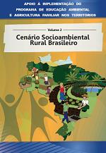 MMA – Apoio à implementação do Programa de Educação Ambiental e Agricultura Familiar nos territórios – Volume 3 – Sustentabilidade e Agroecologia: conceitos e fundamentos