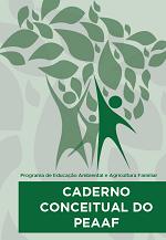 MMA – Caderno Conceitual do Programa de Educação Ambiental e Agricultura Familiar