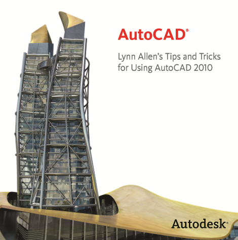 Lynn Allen Blog's :: AutoCAD 2010 Tips and Tricks Booklet