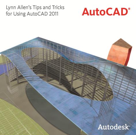 Lynn Allen Blog's :: AutoCAD 2011 Tips and Tricks Booklet