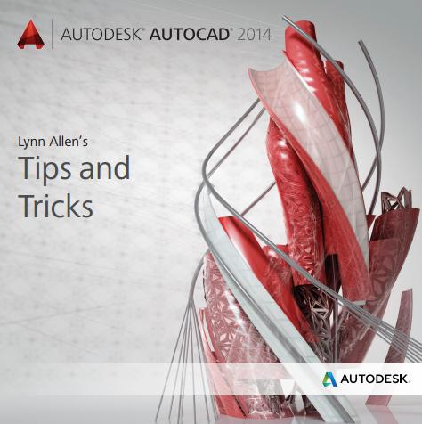 Lynn Allen Blog's :: AutoCAD 2014 Tips and Tricks Booklet