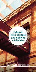 CAU – Código de Ética e Disciplina para Arquitetos e Urbanistas