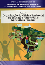 MMA – Formação de Agentes Populares de Educação Ambiental na Agricultura Familiar – Volume 5 – Sustentabilidade e agroecologia: conceitos e fundamentos