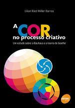 A cor no processo criativo – Um estudo sobre a Bauhaus e a teoria de Goethe
