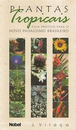 Plantas Tropicais – Guia prático para o novo Paisagismo Brasileiro
