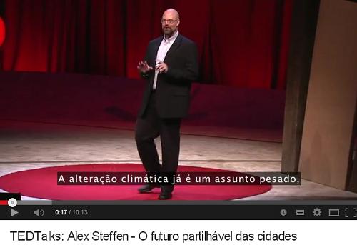 TEDTalks: Alex Steffen – O futuro partilhável das cidades